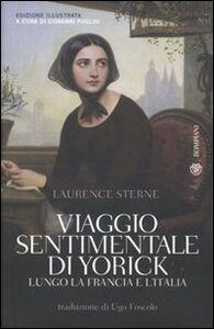 Libro Viaggio sentimentale di Yorick lungo la Francia e l'Italia Laurence Sterne