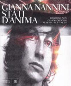 Libro Gianna Nannini. Stati d'anima. Ediz. illustrata Edoardo Nesi , Gianna Nannini , Alberto Bettinetti