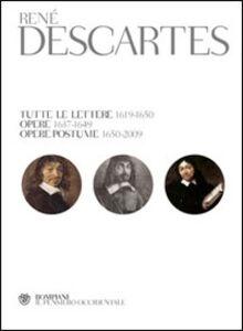 Libro Opere 1637-1649-Opere postume 1650-2009-Tutte le lettere. Testo francese e latino a fronte. Ediz. illustrata Renato Cartesio