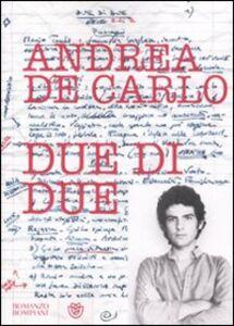 Libro Due di due Andrea De Carlo