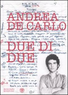 Due di due - Andrea De Carlo - copertina