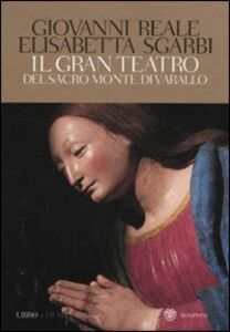 Libro Il gran teatro Sacro Monte di Varallo. Ediz. illustrata. Con DVD Giovanni Reale , Elisabetta Sgarbi