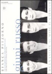 Libro Giuni Russo. Da un'estate al mare al Carmelo. Con CD Audio. Con DVD Bianca Pitzorno , M. Antonietta Sisini