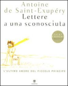 Atomicabionda-ilfilm.it Lettere a una sconosciuta. L'ultimo amore del Piccolo Principe. Ediz. illustrata Image