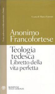 Libro Teologia tedesca. Libretto della vita perfetta. Testo tedesco medio-orientale a fronte Anonimo francofortese