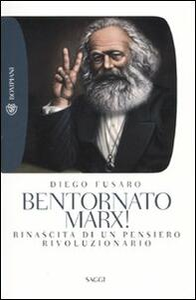 Bentornato Marx! Rinascita di un pensiero rivoluzionario - Diego Fusaro - copertina