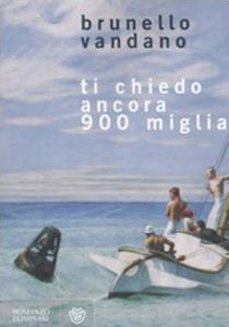 Libro Ti chiedo ancora 900 miglia Brunello Vandano