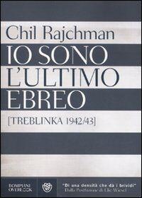 Io sono l'ultimo ebreo (Treblinka 1942-43)