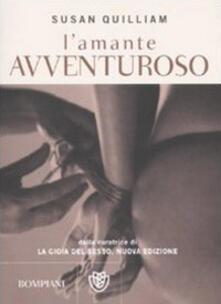 La gioia del sesso. L'amante avventuroso - Susan Quilliam - copertina