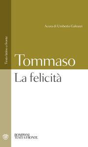Libro La felicità. Testo latino a fronte d'Aquino (san) Tommaso