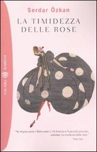 Libro La timidezza delle rose Serdar Özkan