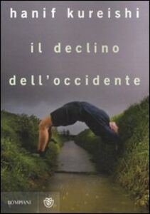 Libro Il declino dell'Occidente Hanif Kureishi