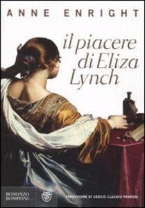 Libro Il piacere di Eliza Lynch Anne Enright