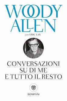 Conversazioni su di me e tutto il resto - Woody Allen,Eric Lax - copertina