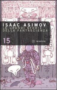 Foto Cover di Le grandi storie della fantascienza. Vol. 15, Libro di  edito da Bompiani