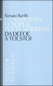 Foto Cover di La narrativa europea in età moderna. Da Defoe a Tolstoj, Libro di Renato Barilli, edito da Bompiani