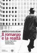 Libro Il romanzo e la realtà. Cronaca degli ultimi sessant'anni di narrativa italiana Angelo Guglielmi