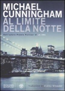 Foto Cover di Al limite della notte, Libro di Michael Cunningham, edito da Bompiani