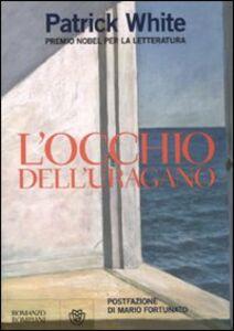 Foto Cover di L' occhio dell'uragano, Libro di Patrick White, edito da Bompiani
