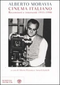 Foto Cover di Cinema italiano. Recensioni e interventi 1933-1990, Libro di Alberto Moravia, edito da Bompiani
