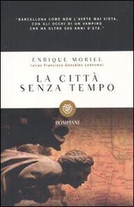 Libro La città senza tempo Enrique Moriel