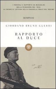 Libro Rapporto al duce Giordano B. Guerri