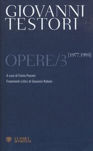 Libro Opere. Vol. 3: 1977-1993. Giovanni Testori