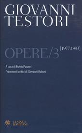 Opere. Vol. 3: 1977-1993.