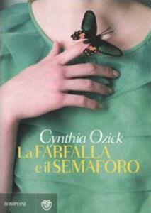Foto Cover di La farfalla e il semaforo, Libro di Cynthia Ozick, edito da Bompiani