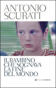Il bambino che sognava la fine del mondo - Antonio Scurati - copertina