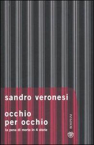 Libro Occhio per occhio. La pena di morte in 4 storie Sandro Veronesi