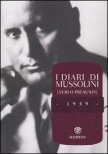 Libro I diari di Mussolini (veri o presunti). 1939
