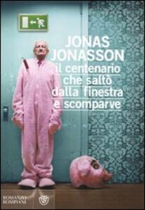 Il centenario che salt dalla finestra e scomparve jonas jonasson libro bompiani - Film il centenario che salto dalla finestra e scomparve ...