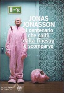 Libro Il centenario che saltò dalla finestra e scomparve Jonas Jonasson