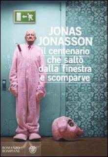 Il centenario che saltò dalla finestra e scomparve - Jonas Jonasson - copertina
