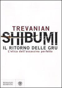 Shibumi. Il ritorno delle gru. L'etica dell'assassino perfetto