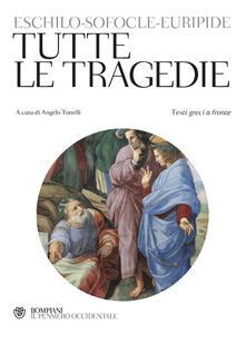 Tutte le tragedie. Testo greco a fronte.pdf