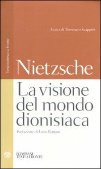La visione del mondo dionisiaca. Testo tedesco a fronte