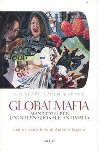 Globalmafia. Manifesto per un'internazionale antimafia