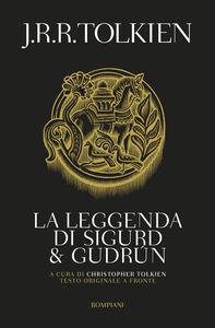 Foto Cover di La leggenda di Sigurd e Gudrun. Testo inglese a fronte, Libro di John R. R. Tolkien, edito da Bompiani