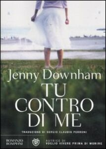 Libro Tu contro di me Jenny Downham