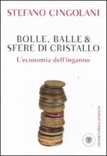 Lpgcsostenible.es Bolle, balle & sfere di cristallo. L'economia dell'inganno Image