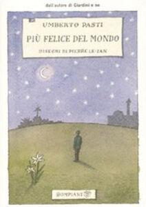 Libro Più felice del mondo. Ediz. illustrata Umberto Pasti
