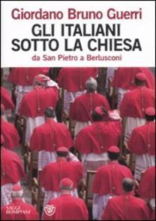 Gli italiani sotto la Chiesa. Da san Pietro a Berlusconi.pdf
