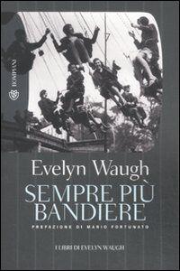 Libro Sempre più bandiere Evelyn Waugh