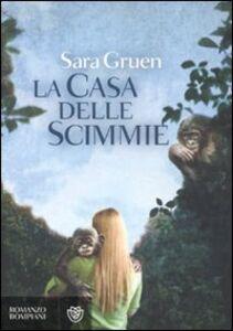 Foto Cover di La casa delle scimmie, Libro di Sara Gruen, edito da Bompiani
