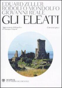 Libro Gli Eleati. Testo greco a fronte Eduard Zeller , Rodolfo Mondolfo , Giovanni Reale