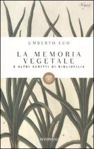 Libro La memoria vegetale e altri scritti di bibliofilia Umberto Eco