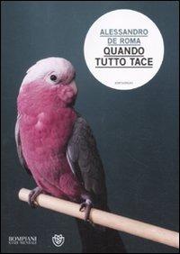 Quando tutto tace - De Roma Alessandro - wuz.it