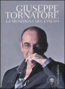 Libro La menzogna del cinema Giuseppe Tornatore